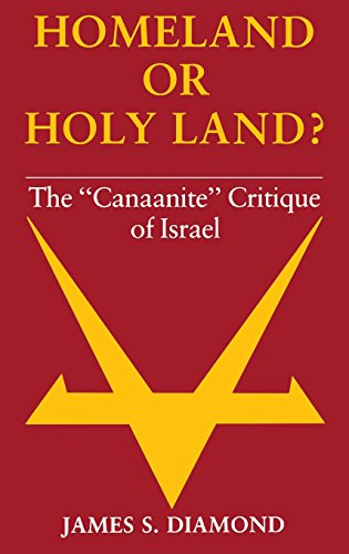 """Homeland or Holy Land?: The """"Canaanite"""" Critique of Israel"""