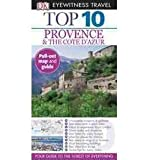 img - for Top 10 Provence & the Cote D'Azur (DK Eyewitness Top 10 Travel Guides) (Mixed media product) - Common book / textbook / text book