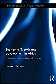 Economic Growth And Development In Africa: Understanding Trends And Prospects (Routledge Studies In African Development)