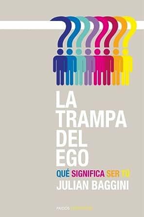 La trampa del ego: Qué significa ser tú (Spanish Edition