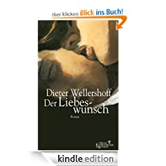 Der Liebeswunsch: Roman