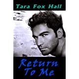 Return to Me ~ Tara Fox Hall
