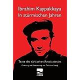 In stürmischen Jahren: Texte des türkischen Revolutionärs