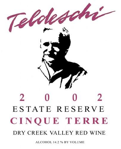 2002 Teldeschi Cinque Terre, Reserve, Dry Creek Valley 750 Ml