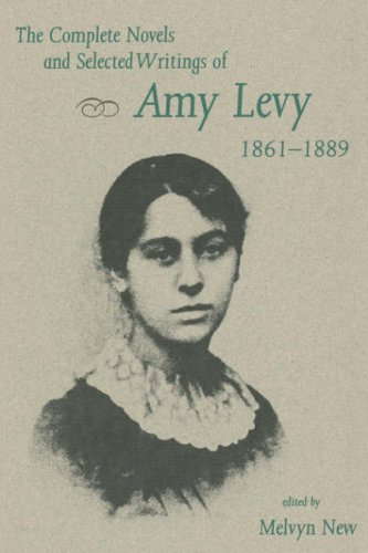 The Complete Novels and Selected Writings of Amy Levy,...