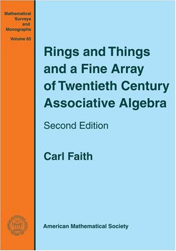 Rings and Things and a Fine Array of Twentieth Century Associative Algebra (Mathematical Surveys and Monographs)