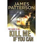 James Patterson Kill Me If You Can by Patterson, James ( Author ) ON Nov-10-2011, Hardback