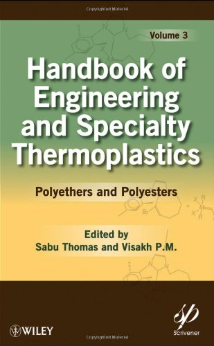 Handbook Of Engineering And Specialty Thermoplastics: Volume 3: Polyethers And Polyesters (Wiley-Scrivener)