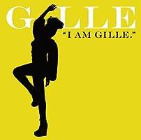I AM GILLE. (期間限定スペシャルプライス盤)