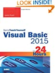Visual Basic 2015 in 24 Hours, Sams T...