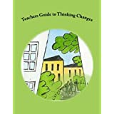 Teachers Guide to Thinking Changes: Philosophy for Children 5 (Volume 5)
