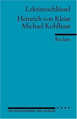 Heinrich von Kleist: Michael Kohlhaas. Lektüreschlüssel