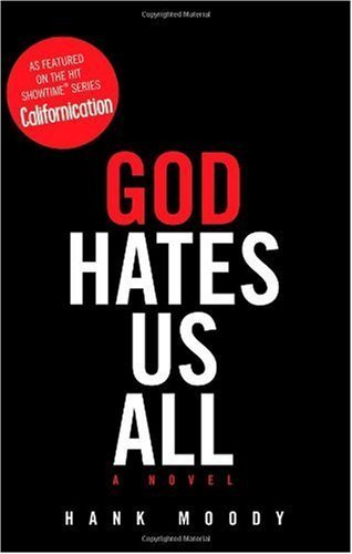 God Hates Us All by Hank Moody, Jonathan Grotenstein (2009) Paperback
