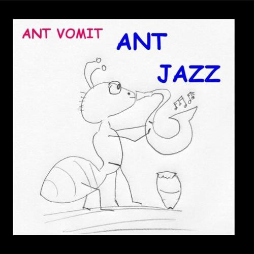 Original album cover of Ant Jazz by Ant Vomit