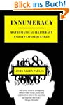 Innumeracy: Mathematical Illiteracy a...