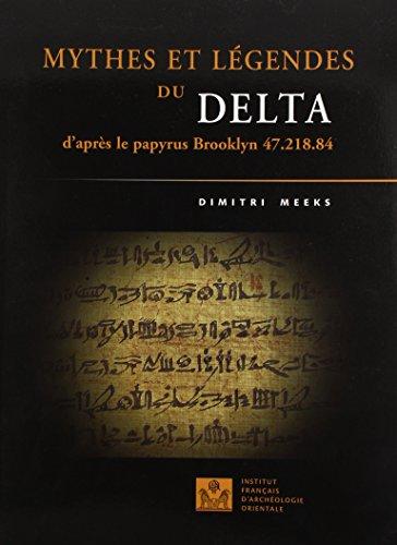 Mythes et légendes du Delta : D'après le papyrus Brooklyn 47.218.84