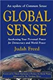 Global Sense: Awakening Your Personal Power for Democracy and World Peace