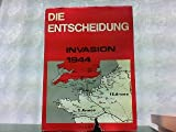 Die Entscheidung: Invasion 1944 (German Edition)