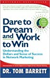img - for Dare to Dream and Work to Win: Understanding Dollars and Sense of Success in Network Marketing book / textbook / text book