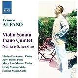 Franco Alfano : Sonate pour violon - Quintette avec piano