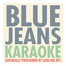 Blue Jeans (Karaoke Originally Performed By Lana Del Rey)