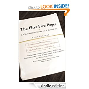 The First Five Pages - Writers Guide for Staying Out of the Rejection Pile by Noah Lukeman PDF eBook