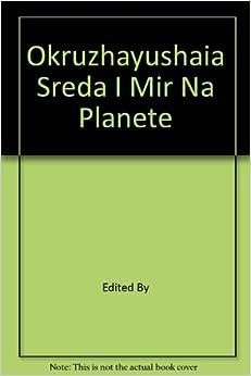 Okruzhayushaia Sreda I Mir Na Planete: Edited By: Amazon
