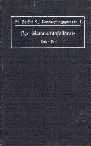 Der Weihnachtsfestkreis Erster Teil (First Part of the Christmas Cycle) (Betrachtungspunkte, II), Stephan Beissel