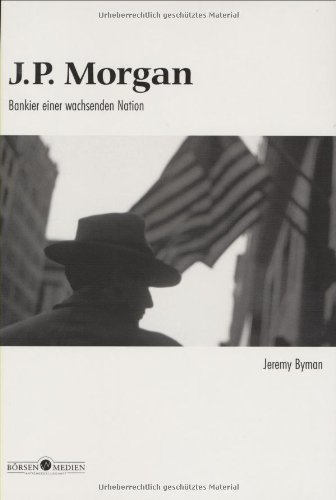 j-p-morgan-bankier-einer-wachsenden-nation