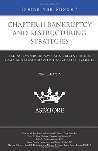 chapter-11-bankruptcy-and-restructuring-strategies-2016-leading-lawyers-on-navigating-recent-trends-