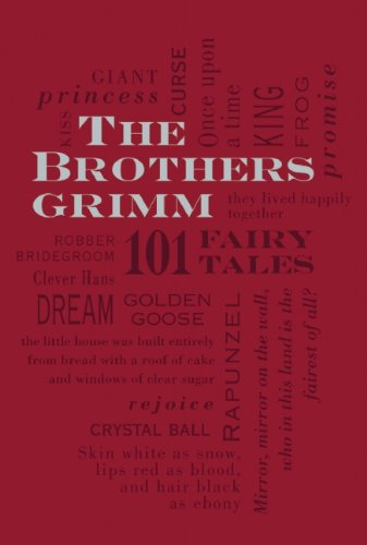 The Brothers Grimm: 101 Fairy Tales (Single Title Classics), Jacob and Wilhelm Grimm