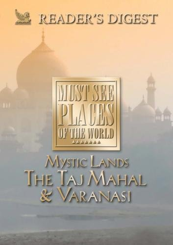 Must See Places of the World: Mystic Lands: The Taj Mahal, Varanasi (Must See Places Of The World Dvd compare prices)