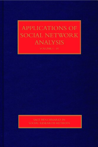 Applications of Social Network Analysis (SAGE Benchmarks in Social Research Methods)