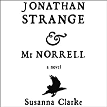 Jonathan Strange & Mr. Norrell (       UNABRIDGED) by Susanna Clarke Narrated by Simon Prebble