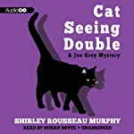 Cat Seeing Double (       UNABRIDGED) by Shirley Rousseau Murphy Narrated by Susan Boyce