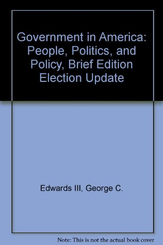 Government in America: People, Politics, and Policy, Brief Edition Election Update