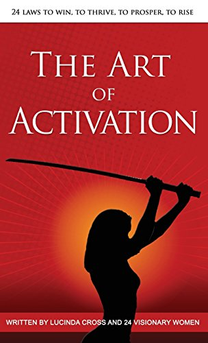 The Art of Activation: 24 Laws To Win, To Thrive, To Prosper, To Rise