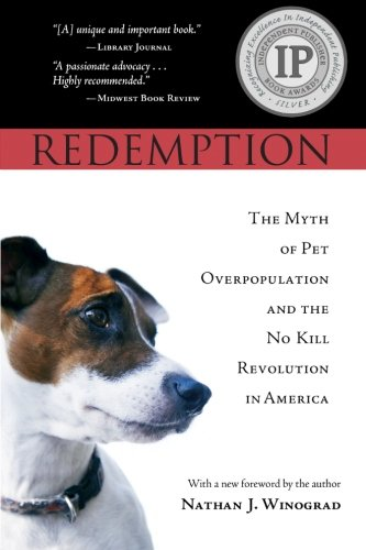Redemption: The Myth of Pet Overpopulation and the No...