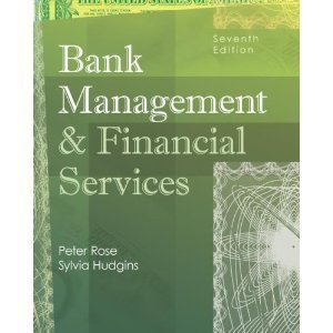 Bank Management and Financial Services, 7th Edition