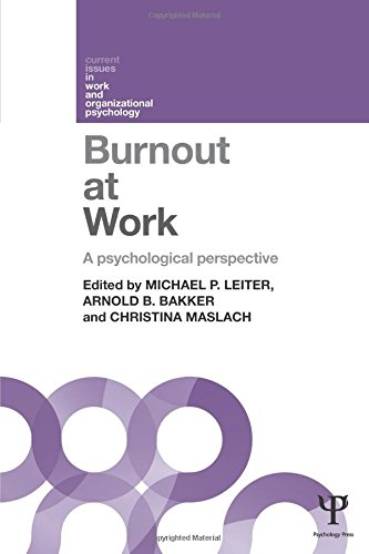 Burnout at Work: A Psychological Perspective (Current Issues in Work and Organizational Psychology)