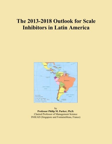 the-2013-2018-outlook-for-scale-inhibitors-in-latin-america