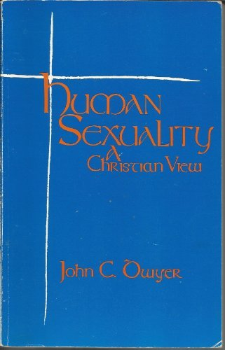 Human Sexuality: A Christian View