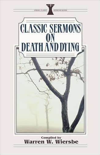 Classic Sermons/Death and Dying (Kregel Classic Sermons Series)