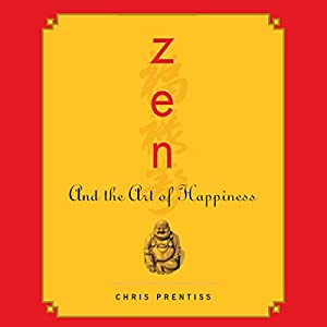 Zen and the Art of Happiness Hörbuch
