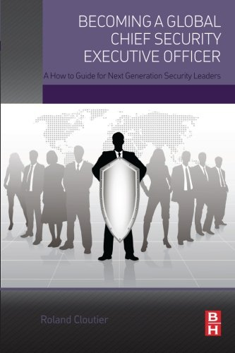 becoming-a-global-chief-security-executive-officer-a-how-to-guide-for-next-generation-security-leade
