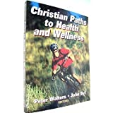 img - for Christian Paths to Health and Wellness byByl book / textbook / text book