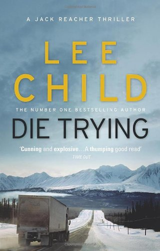 Die Trying: (Jack Reacher 2)