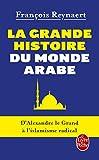 La Grande histoire du monde arabe