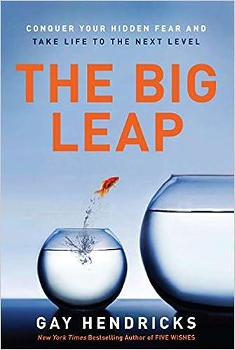 """The Big Leap"" by Gay Hendricks Phd"