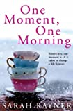 Cover of One Moment, One Morning by Sarah Rayner 0330508849